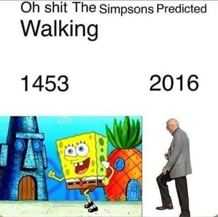 Dank meme about how The Simpsons predict the future with pic of Spongebob walking