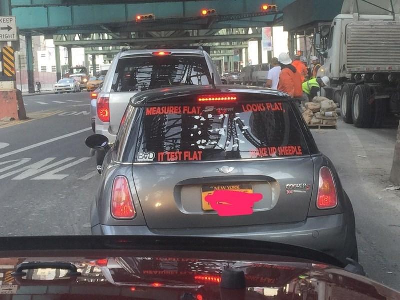 cringeworthy - Land vehicle - KEEP RIGHT LOOKS FLAT MEASURES FLAT pee ON ww. KE UP SHEEPLE EvD IT LEST FLAT NEW YORK