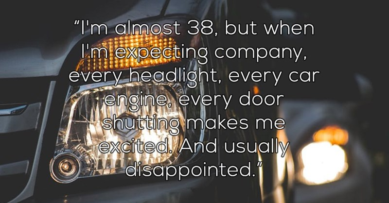 """Automotive lighting - """"m almost 38, but when Cmlexpecting company, every headlight, every car engine every door shutting makes me excited And usually LALarsappointed.j"""