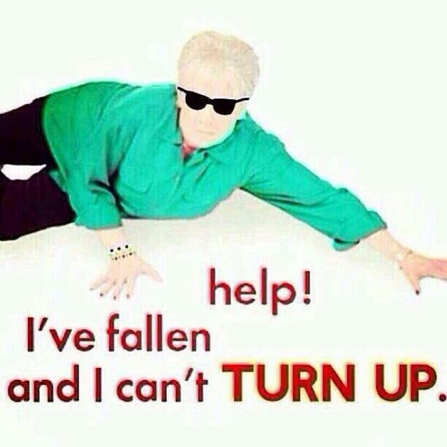 "I've fallen and I can't get up meme with grandma wearing shades saying she can't ""turn up"""