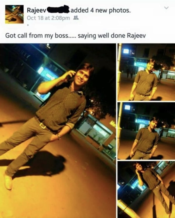 wholesome meme - Photography - added 4 new photos. Rajeev Oct 18 at 2:08pm Got call from my boss... saying well done Rajeev d