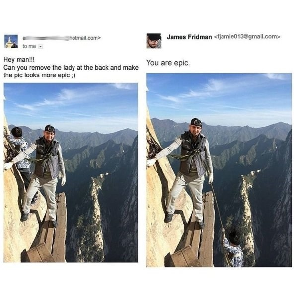 wholesome meme - Stock photography - James Fridman <fjamie013@gmail.com> hotmail.com> to me Hey man!!! Can you remove the lady at the back and make the pic looks more epic :) You are epic.