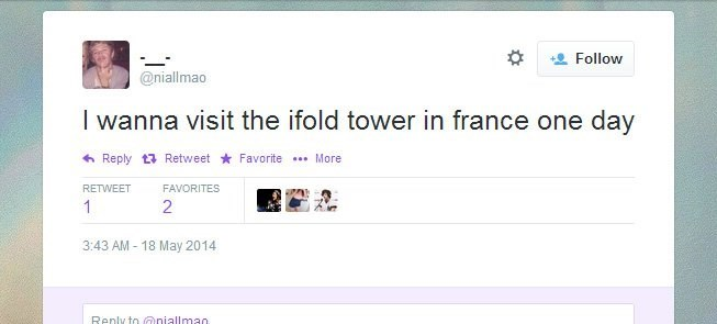 memes - Text - Follow @niallmao I wanna visit the ifold tower in france one day Reply t Retweet Favorite More RETWEET FAVORITES 1 2 3:43 AM 18 May 2014 Renly to@niallmao.