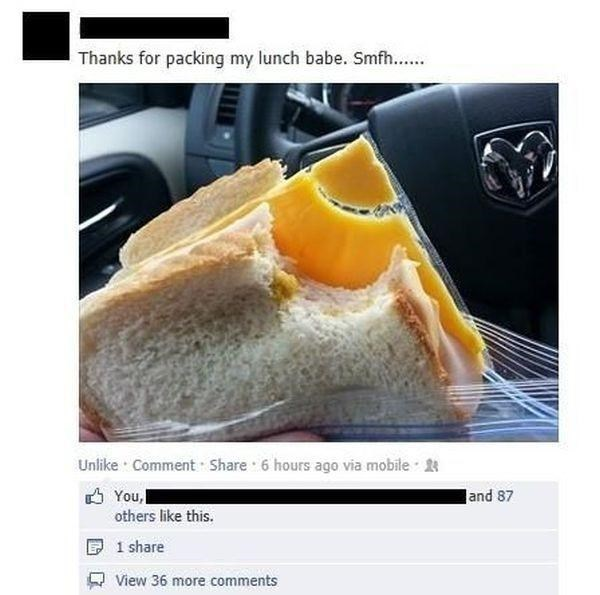memes - Food - Thanks for packing my lunch babe. Smfh.. Unlike Comment Share 6 hours ago via mobile You, land 87 others like this. 1 share View 36 more comments