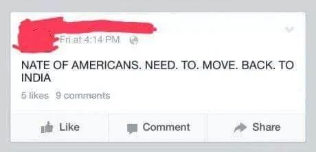 memes - Text - Fri at 4:14 PM NATE OF AMERICANS. NEED. TO. MOVE. BACK. TO INDIA 5 likes 9 comments Like Comment Share