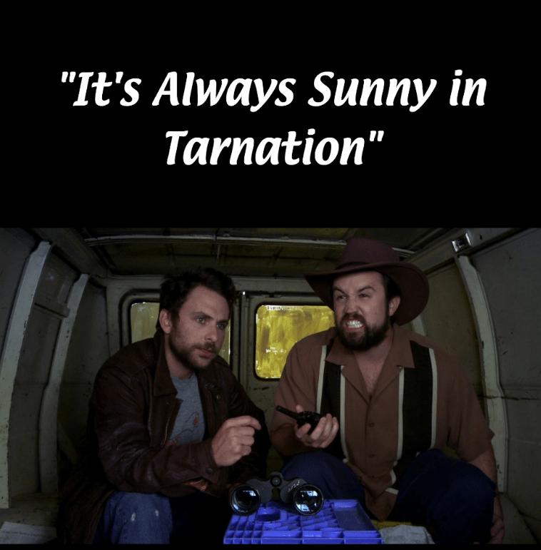 """dank meme turning Always Sunny scene into a """"what in tarnation"""" joke"""