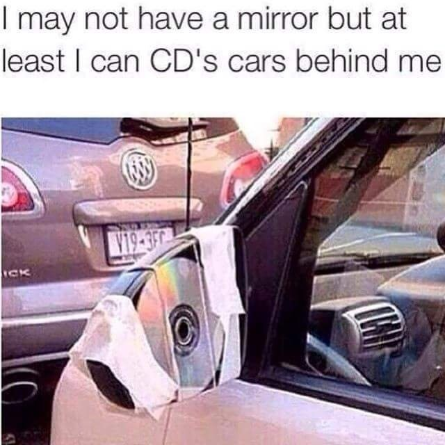 awesome meme with pun about using CDs to replace car's wing mirror