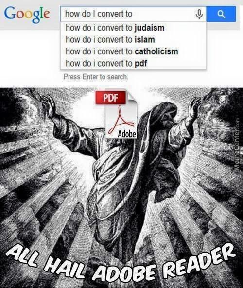 funny fail - Text - Google how do I convert to how do i convert to judaism how do i convert to islam how do i convert to catholicism how do i convert to pdf Press Enter to search. PDF Adobe ALL HAIL ADOBE READER MemeCentercom