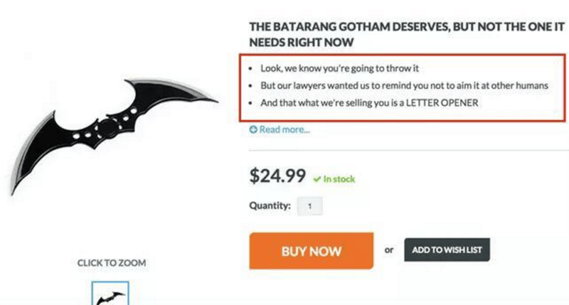 funny fail - Text - THE BATARANG GOTHAMDESERVES, BUT NOT THE ONE IT NEEDS RIGHT NOw Look, we know you're going to throw it But our lawyers wanted us to remind you not to aim it at other humans And that what we're selling you is a LETTER OPENER O Read more... $24.99 Instock Quantity:1 or BUY NOW ADD TO WISH LIST CLICK TO ZOOM