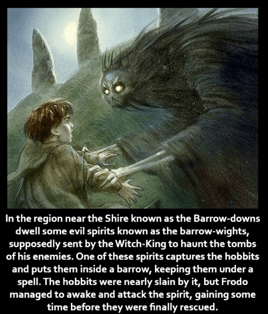 Photo caption - In the region near the Shire known as the Barrow-downs dwell some evil spirits known as the barrow-wights, supposedly sent by the Witch-King to haunt the tombs of his enemies. One of these spirits captures the hobbits and puts them inside a barrow, keeping them under a spell. The hobbits were nearly slain by it, but Frodo managed to awake and attack the spirit, gaining some time before they were finally rescued.