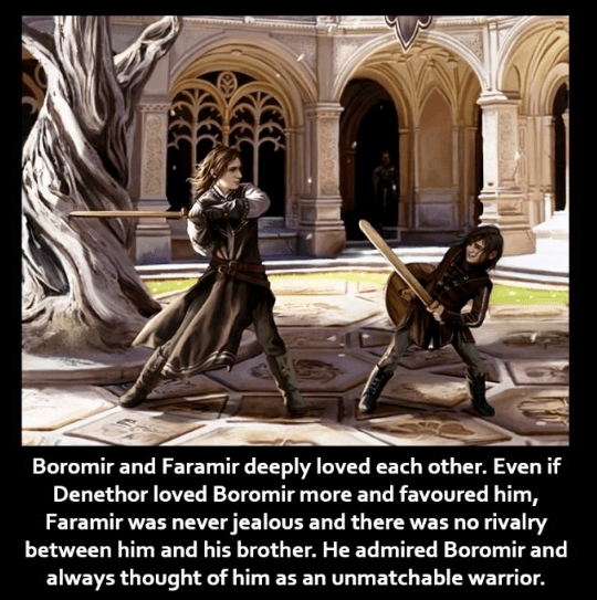 Photo caption - Boromir and Faramir deeply loved each other. Even if Denethor loved Boromir more and favoured him, Faramir was neverjealous and there was no rivalry between him and his brother. He admired Boromir and always thought of him as an unmatchable warrior.