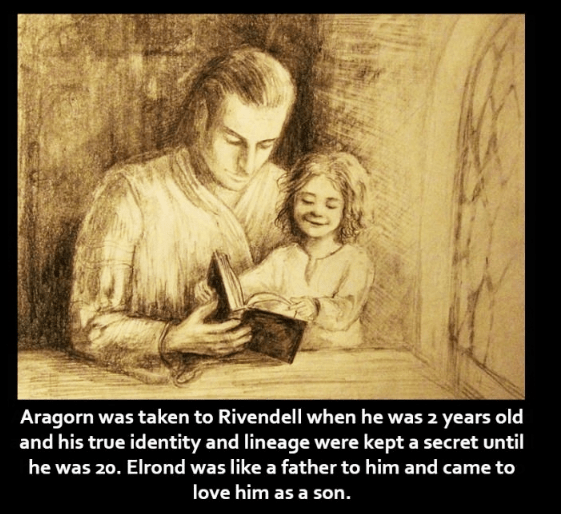 Facial expression - Aragorn was taken to Rivendell when he was 2 years old and his true identity and lineage were kept a secret until he was 20. Elrond was like a father to him and came to love him as a son.