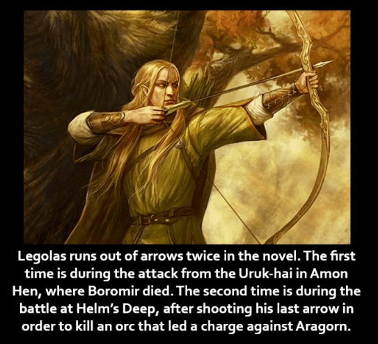 Fictional character - Legolas runs out of arrows twice in the novel. The first time is during the attack from the Uruk-hai in Amon Hen, where Boromir died. The second time is during the battle at Helm's Deep, after shooting his last arrow in order to kill an orc that led a charge against Aragorn.