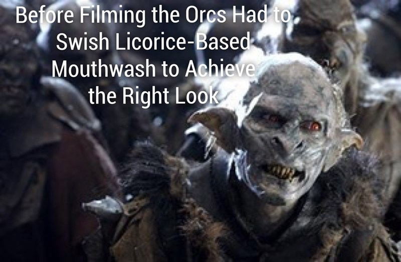 Organism - Before Filming the Orcs Had to Swish Licorice-Based Mouthwash to Achieve the Right Look