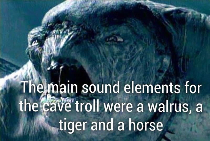 Adaptation - The main sound elements for the cave troll were a walrus, a tiger and a horse