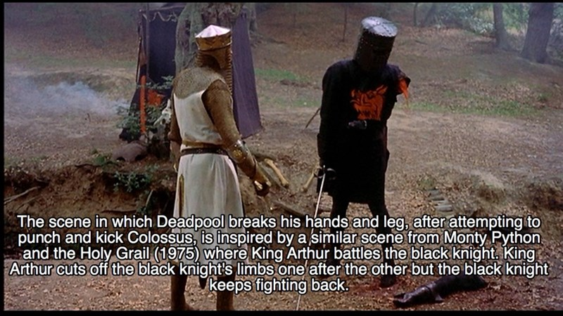 Adaptation - The scene in which Deadpool breaks his hands and leg, after attempting to punch and kick Colossus, is inspired by a similar scene from Monty Python and the Holy Grail (1975) where King Arthur battles the black knight. King Arthur cuts off the black knight's limbs one after the other but the black knight keeps fighting back