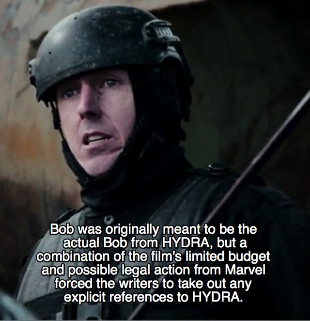 Helmet - Bob was originally meant to be the actual Bob from HYDRA, but a combination of the film's limited budget and possible legal action from Marvel forced the writers to take out any explicit references to HYDRA.
