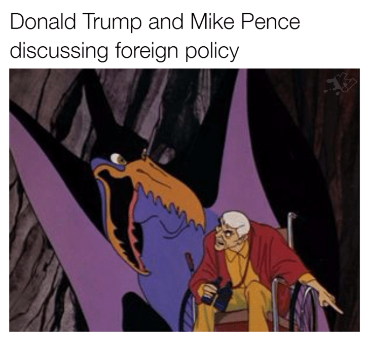 Cartoon - Donald Trump and Mike Pence discussing foreign policy