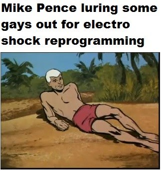 Cartoon - Mike Pence luring some gays out for electro shock reprogramming