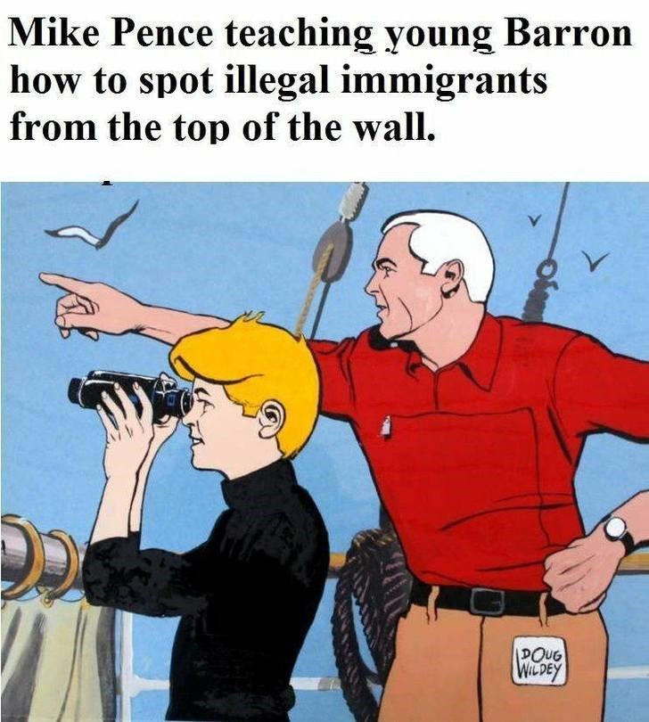 Cartoon - Mike Pence teaching young Barron how to spot illegal immigrants from the top of the wall. POUG WILDEY