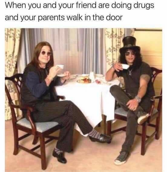 Furniture - When you and your friend are doing drugs and your parents walk in the door