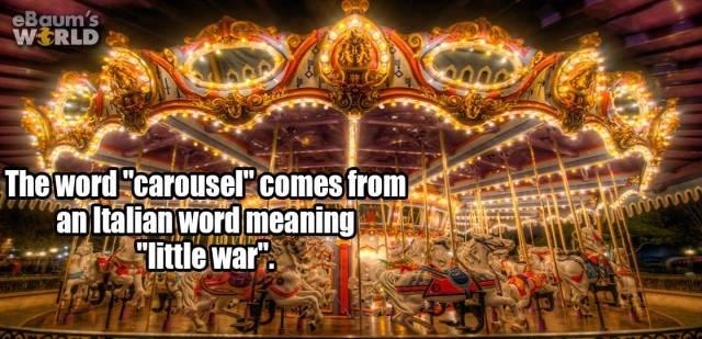Amusement ride - eBaum's WERLD The word carouselr comes from anltalian word meaning little war