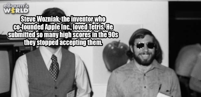 Font - eBaum's WERLD Steve Wozniak the inventor who COfounded Apple Inc,loved Tetris He submitted so many high scores in the90s they stopped accepting them