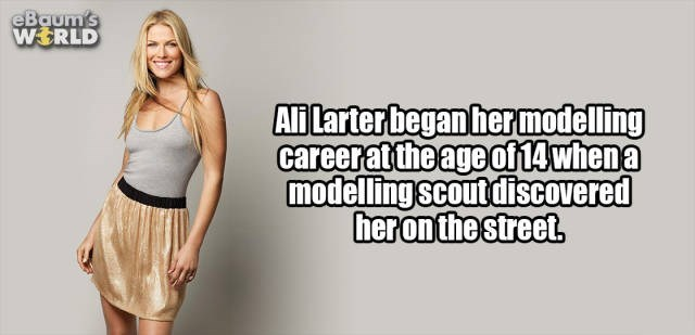 Clothing - eBaum's WERLD Ali Larterbegan her modelling careeratthe age of14when a modelling scoutdiscovered heronthe street.