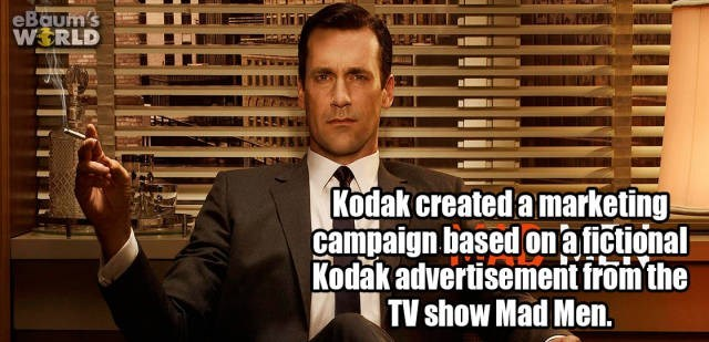 Photo caption - eBaum's WORLD Kodak created a marketing campaign based onafictional Kodak advertisement from the TV show Mad Men.