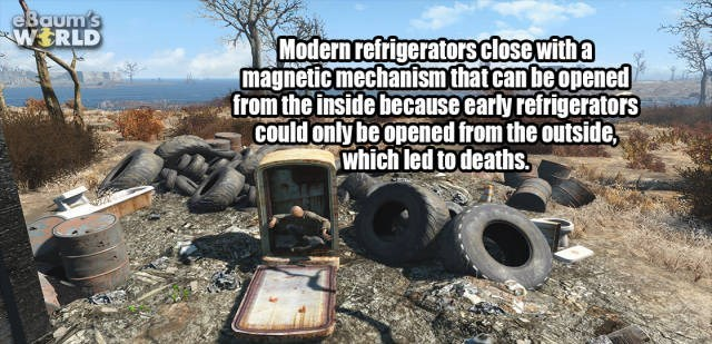 Soil - eBaum's WERLD Modern refrigerators close witha magnetic mechanism thatcan be opened from the inside because early refrigerators could only be opened from the outside, which led to deaths