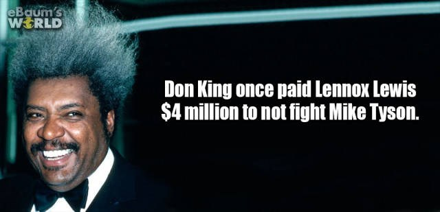 Hair - eBqum's WERLD Don King once paid Lennox Lewis $4 million to not fight Mike Tyson.