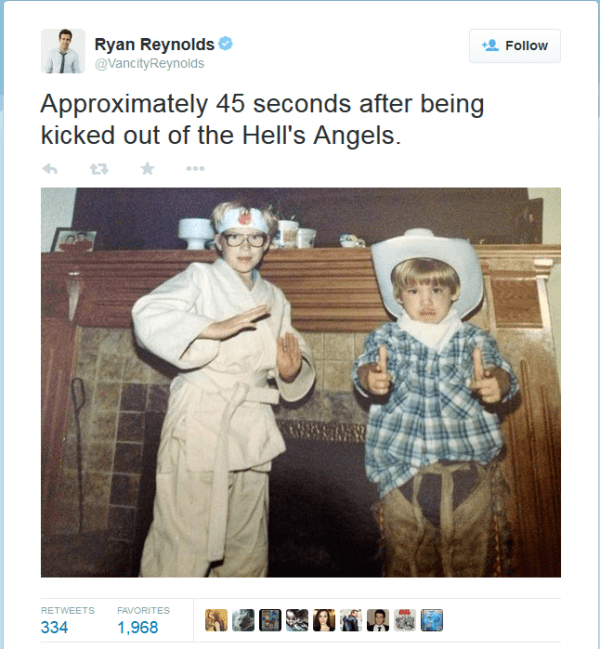 Text - Ryan Reynolds Follow @VancityReynolds Approximately 45 seconds after being kicked out of the Hell's Angels RETWEETS FAVORITES 1,968 334