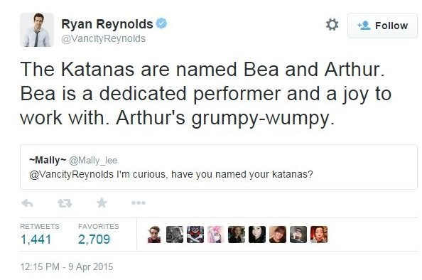 Text - Ryan Reynolds Follow @VancityReynolds The Katanas are named Bea and Arthur. Bea is a dedicated performer and a joy to work with. Arthur's grumpy-wumpy Mally @Mally_lee @VancityReynolds I'm curious, have you named your katanas? RETWEETS FAVORITES 1,441 2,709 12:15 PM -9 Apr 2015