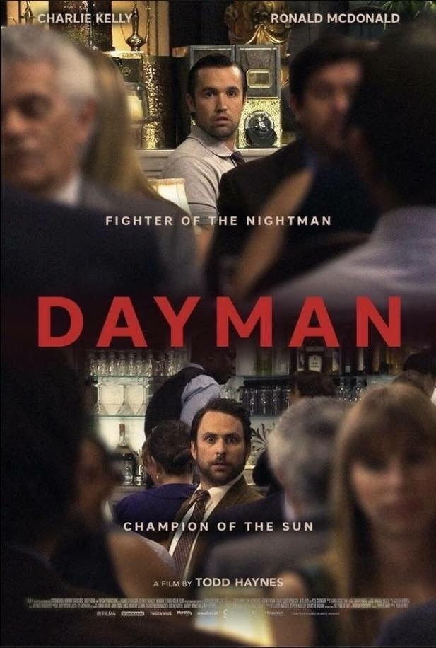 dank meme - Movie - CHARLIE KELLY RONALD MCDONALD FIGHTER OF THE NIGHTMAN DAYMAN CHAMPION OF THE SUN FILM BY TODD HAYNES A mz a . 02AUEH t E C EM a INGENDIUS Hy