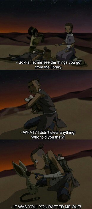 Action-adventure game - - Sokka, let me see the things you got from the library. WHAT? I didn't steal anything! Who told you that?! - IT WAS YOU! YOU RATTED ME OUT!