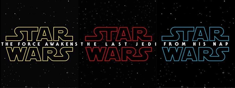 Font - STAR STAR STAR WARS WARS WARS THE FORCE AWAKENS T HE LA S T JE D I FR O M HI SNA P