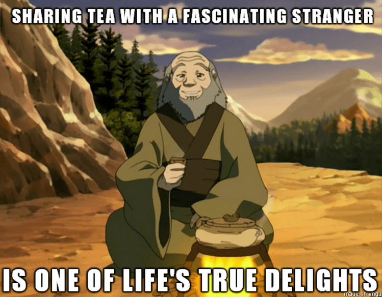wholesome meme - Cartoon - SHARING TEA WITH A FASCINATING STRANGER IS ONE OF LIFE'S TRUE DELIGHTS mage onmgu