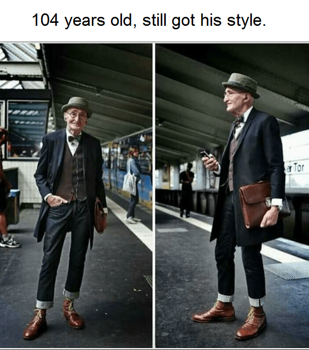 wholesome meme - Street fashion - 104 years old, still got his style ar To