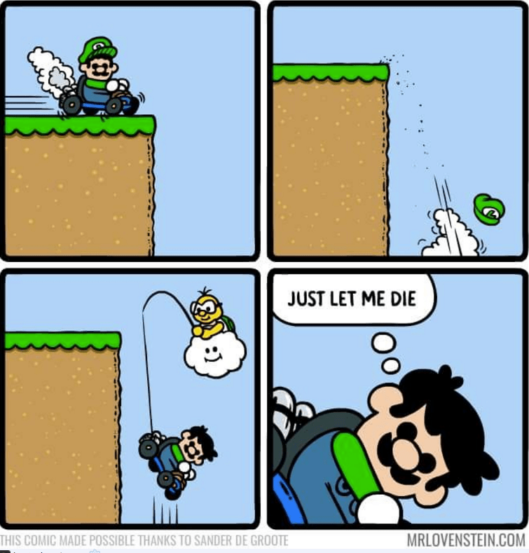 Cartoon - JUST LET ME DIE MRLOVENSTEIN.COM THIS COMIC MADE POSSIBLE THANKS TO SANDER DE GROOTE