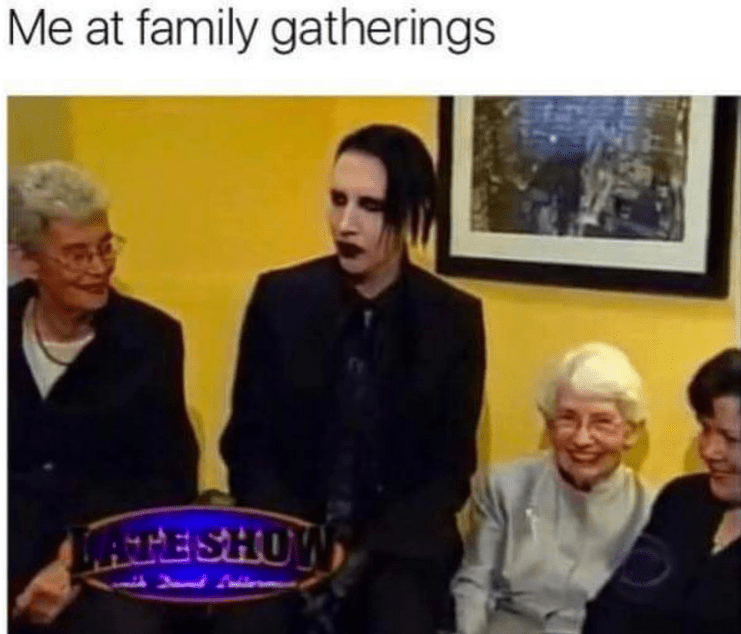 People - Me at family gatherings LATE SHOW
