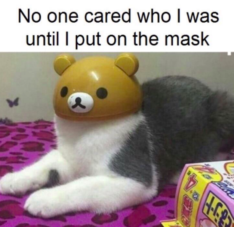 Plush - No one cared who I was until I put on the mask