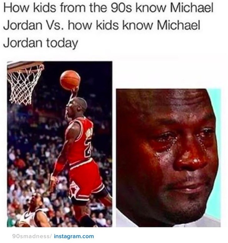 nostalgia - People - How kids from the 90s know Michael Jordan Vs. how kids know Michael Jordan today 90smadness/instagram.com