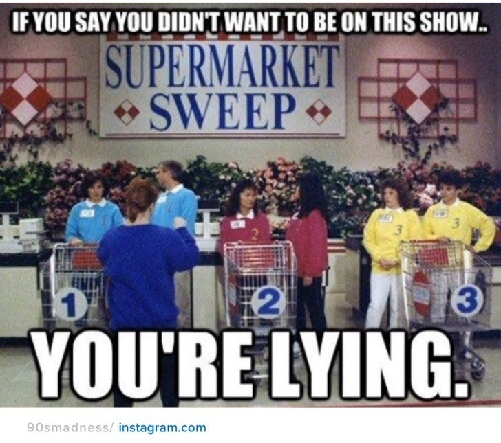 nostalgia - Sky - IF YOU SAY YOU DIDNT WANT TO BE ON THIS SHOW SUPERMARKET SWEEP 3 2 1 YOU'RE LYING 90smadness/ instagram.com