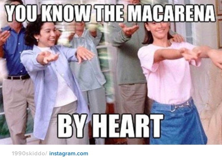 nostalgia - People - YOU KNOW THE MACARENA BY HEART 1990skiddo/instagram.com