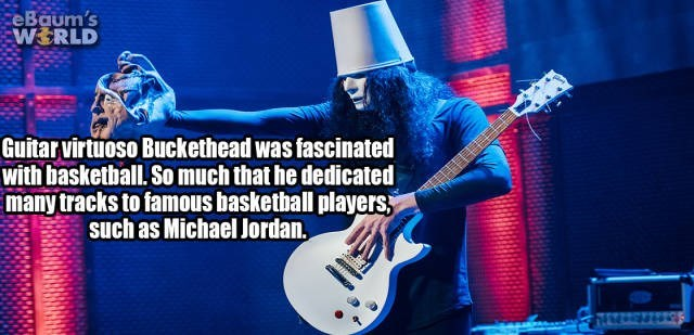meme - String instrument - eBaum's W&RLD Guitar virtuoso Buckethead was fascinated with baskethall. So much that he dedicated many tracks to famous basketball players such as Michael Jordan,