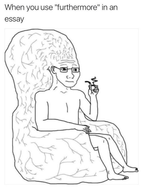 """meme - Line art - When you use """"furthermore"""" in an essay"""