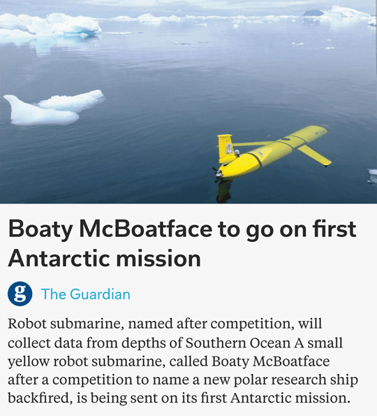 meme - Airplane - Boaty McBoatface to go on first Antarctic mission ( The Guardian Robot submarine, named after competition, will collect data from depths of Southern Ocean A small yellow robot submarine, called Boaty McBoatface after a competition to name a new polar research ship backfired, is being sent on its first Antarctic mission.