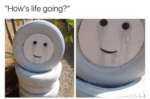 "meme - Facial expression - ""How's life going?"""
