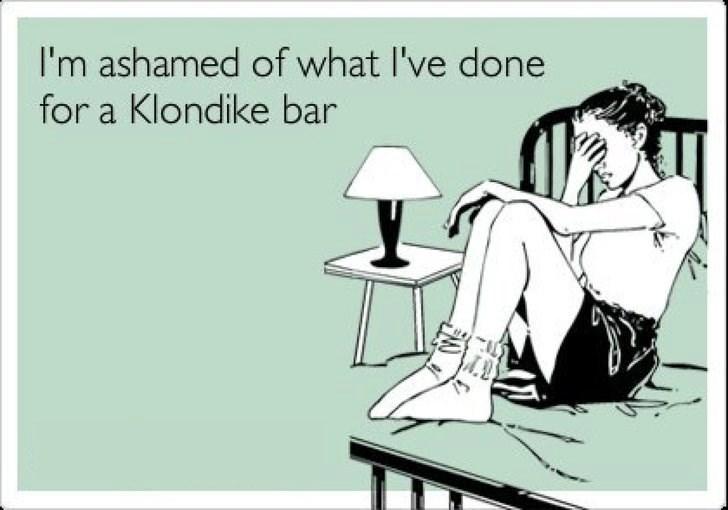 Cartoon - I'm ashamed of what I've done for a Klondike bar