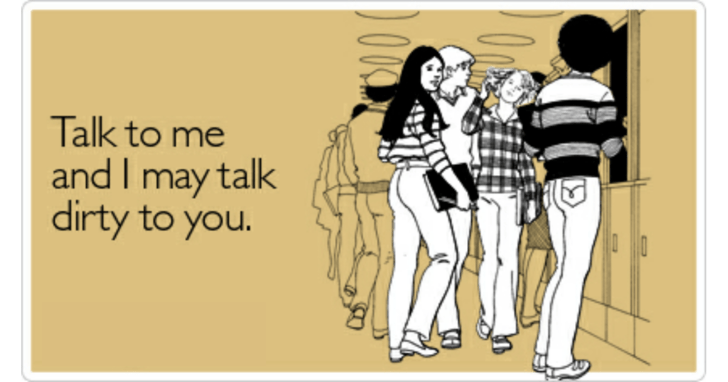 Cartoon - Talk to me and I may talk dirty to you.